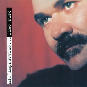 Lino Rufo - All'improvviso... 1998 LRProds